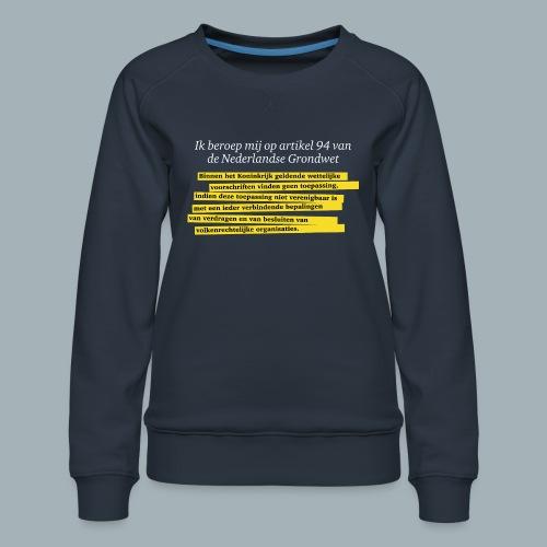 Nederlandse Grondwet T-Shirt - Artikel 94 - Vrouwen premium sweater