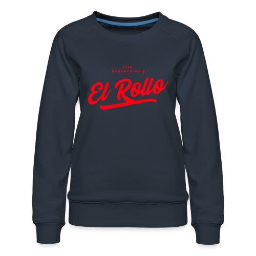 El Rollo 2 - Women's Premium Sweatshirt
