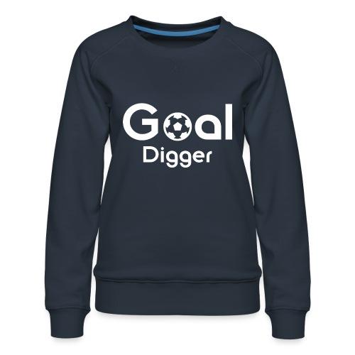 Goal Digger 2 - Women's Premium Sweatshirt