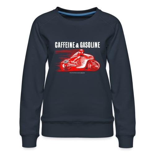 Caffeine & Gasoline white text - Women's Premium Sweatshirt