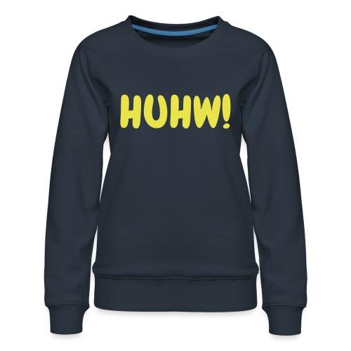 HUHW! Zckrfrk - Frauen Premium Pullover