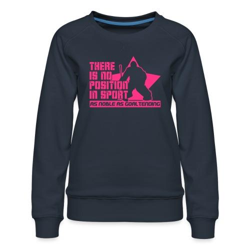 Ice Hockey Goalie Quote - Women's Premium Sweatshirt