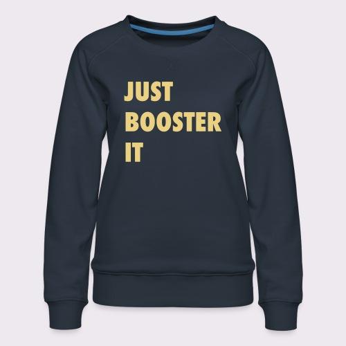 just boost it - Women's Premium Sweatshirt