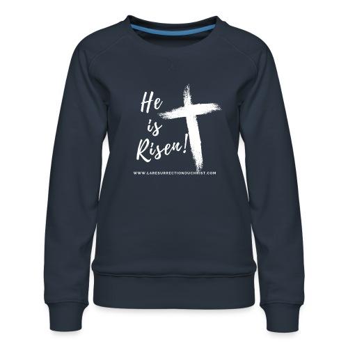 He is Risen ! V2 (Il est ressuscité !) - Sweat ras-du-cou Premium Femme