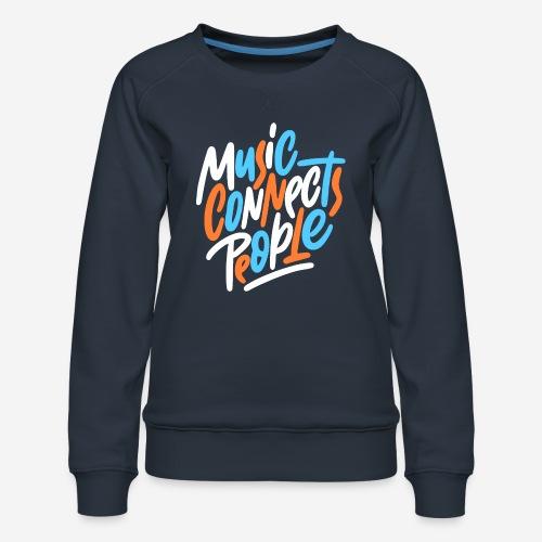 Musik verbindet Menschen - Frauen Premium Pullover