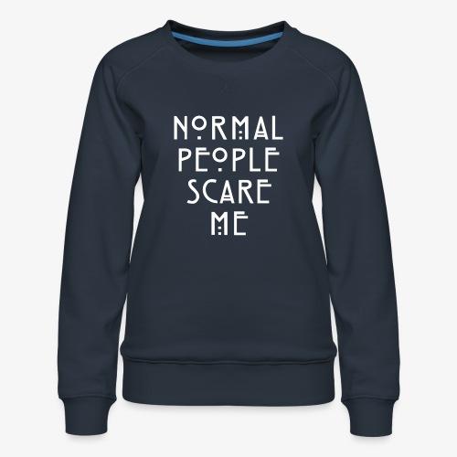 NORMAL PEOPLE SCARE ME - Sweat ras-du-cou Premium Femme