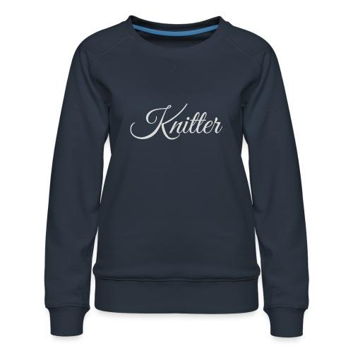 Knitter, light gray - Women's Premium Sweatshirt