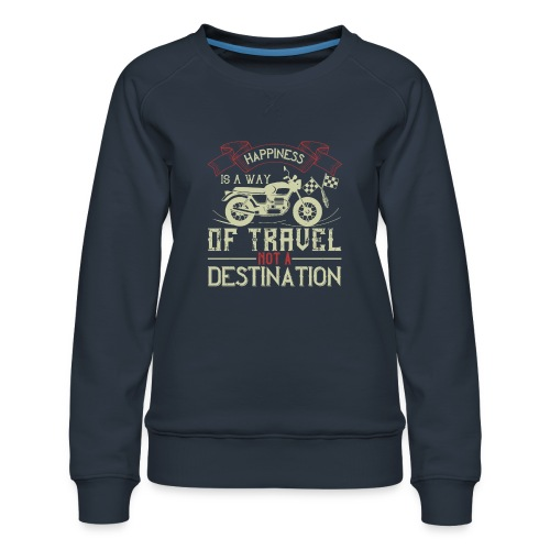 Happiness is away from travel not a destination. - Women's Premium Sweatshirt