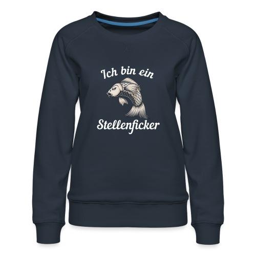 Ich bin ein Stellenficker Karpfen - Frauen Premium Pullover