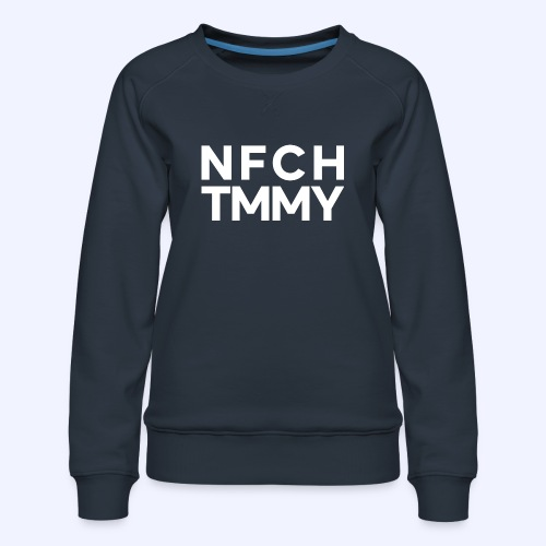 Einfach Tommy / NFCHTMMY / White Font - Frauen Premium Pullover