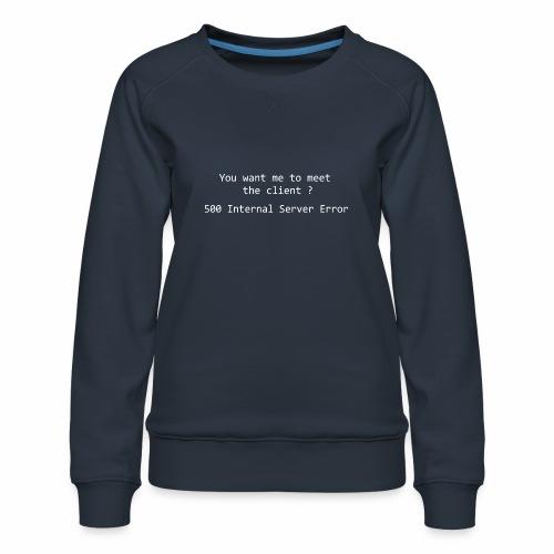 Meet the client - black - Women's Premium Sweatshirt
