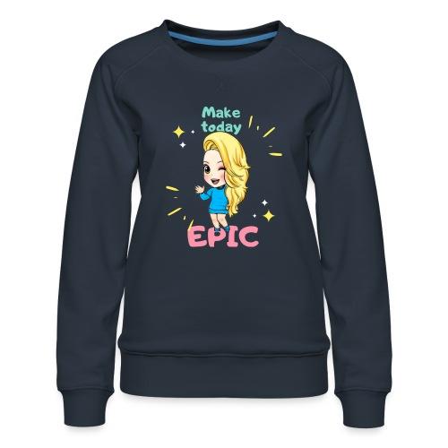 make today epic - Premiumtröja dam