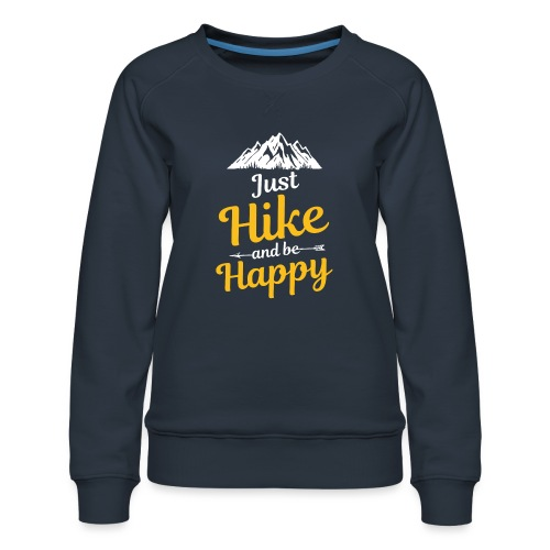 Just Hike And Be Happy Nature-Design für Hiking - Frauen Premium Pullover
