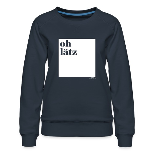 oh lätz - Frauen Premium Pullover