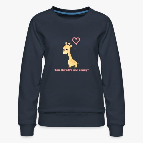 Giraffe Me Crazy - Dame premium sweatshirt