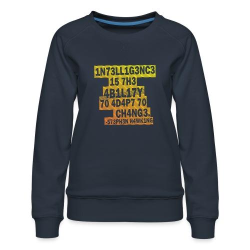 Stephen Hawking - Intelligence - Women's Premium Sweatshirt