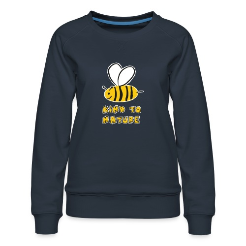 Bee kind to nature Bienen retten - Frauen Premium Pullover