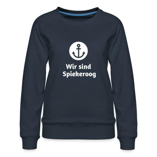Wir sind Spiekeroog Logo weiss - Frauen Premium Pullover