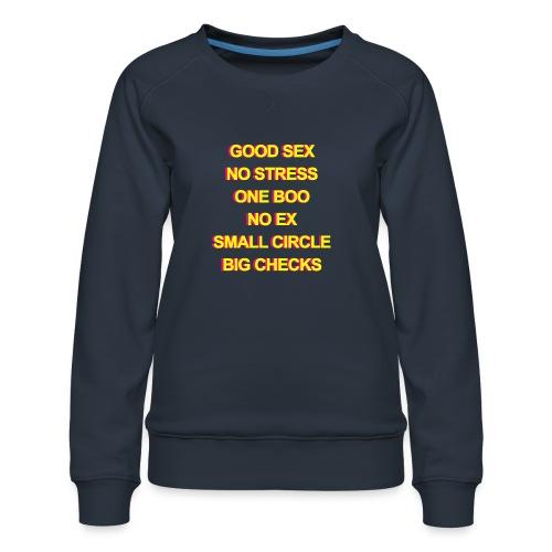 Good sex. No stress. One boo. No ex. Small crew. - Women's Premium Sweatshirt