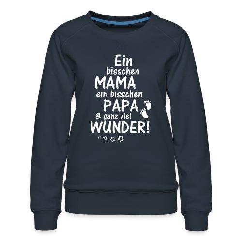 Ein bisschen Mama Papa & ganz viel Wunder - Frauen Premium Pullover