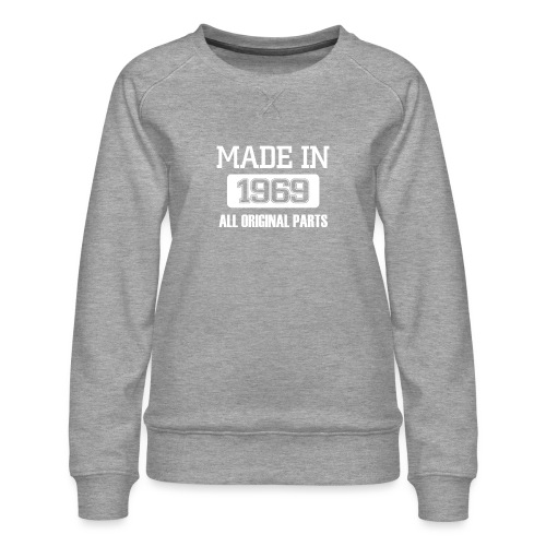 Made in 1969 - Women's Premium Sweatshirt
