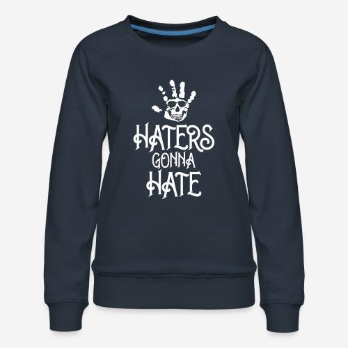 Hasser werden hassen - Frauen Premium Pullover