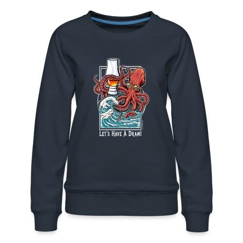 Krake: Let's have a Dram - Frauen Premium Pullover