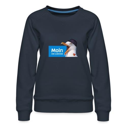 Moin ihr Luschen! - Frauen Premium Pullover