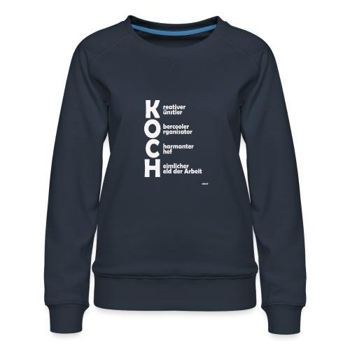 Was macht einen Koch aus? (Premium Shirt) - Frauen Premium Pullover
