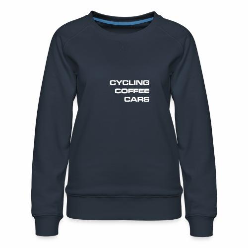 Cycling Cars & Coffee - Women's Premium Sweatshirt