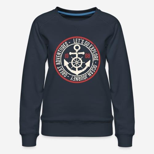 Entdecken Sie die Reise Abenteuer Ozean - Frauen Premium Pullover