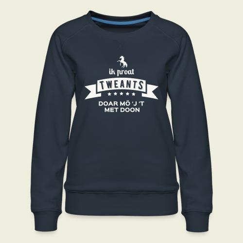 Ik proat Tweants...(lichte tekst) - Vrouwen premium sweater