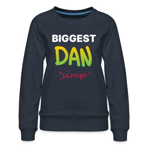 We all simp for Dan - Dame premium sweatshirt
