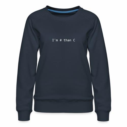 I'm # than C - White - Women's Premium Sweatshirt