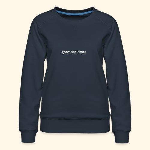 geansai deas - Women's Premium Sweatshirt
