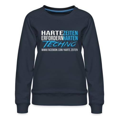 Harte Zeiten erfordern Harten Techno - Frauen Premium Pullover