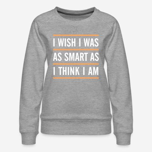 smart think clever - Frauen Premium Pullover