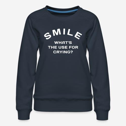 Lächeln glücklich weinen - Frauen Premium Pullover