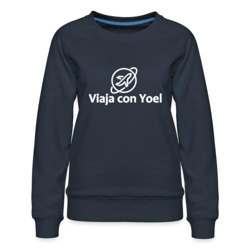 Viaja con Yoel White Logo - Sudadera premium para mujer