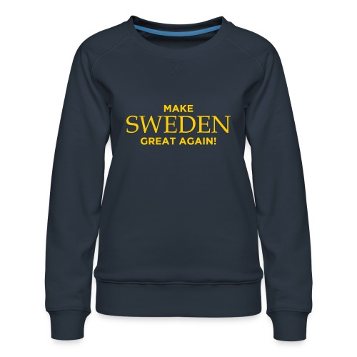 Make Sweden Great Again! - Premiumtröja dam