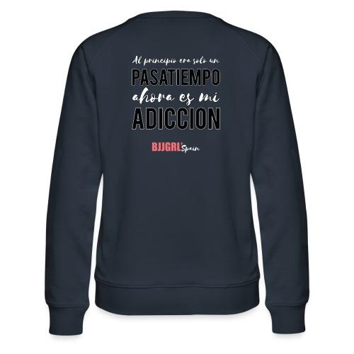 ADICCION - Sudadera premium para mujer