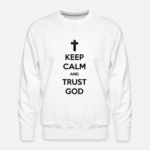 Keep Calm and Trust God (Vertrouw op God) - Mannen premium sweater
