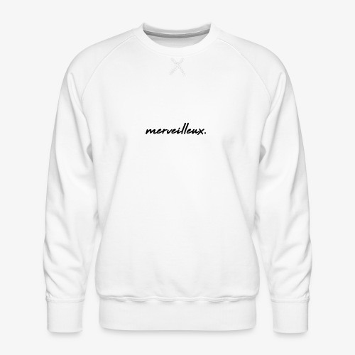 merveilleux. Black - Men's Premium Sweatshirt