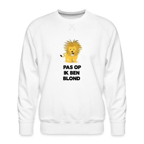 Pas op ik ben blond een cartoon van blonde leeuw - Mannen premium sweater