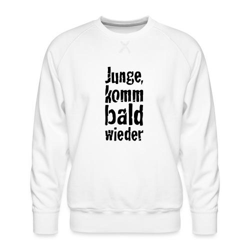 junge, komm bald wieder - Männer Premium Pullover