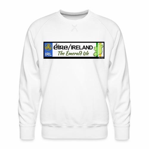 EIRE IRELAND IRL, The Emerald Isle, licence tag EU - Men's Premium Sweatshirt