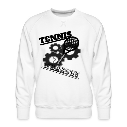 TENNIS WORKOUT - Men's Premium Sweatshirt