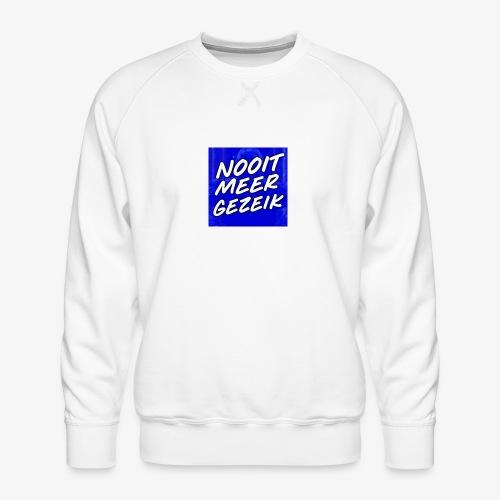 De 'Nooit Meer Gezeik' Merchandise - Mannen premium sweater