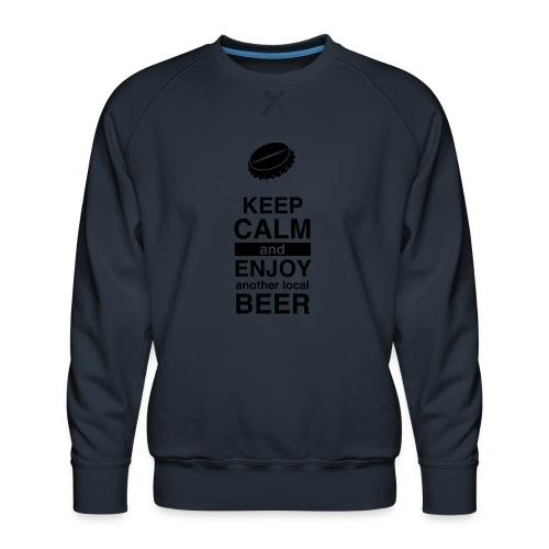 Keep calm and enjoy local beer - Männer Premium Pullover