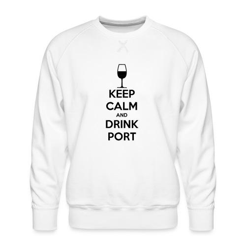 Keep Calm and Drink Port - Men's Premium Sweatshirt
